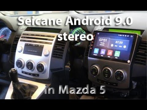android 9 0 car stereo from seicane – installation in a mazda 5