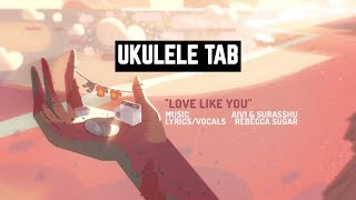 Steven Universe - Love Like You - Ukulele Tab