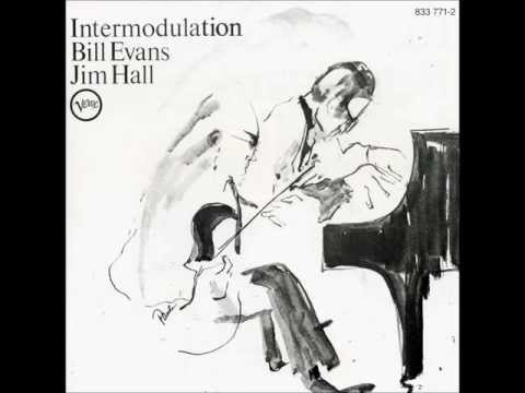Intermodulation - Bill Evans-Jim Hall (Full Album) HQ from YouTube · High Definition · Duration:  32 minutes 32 seconds  · 297.000+ views · uploaded on 10-5-2013 · uploaded by Thodoris Lotis