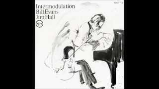 Intermodulation - Bill Evans-Jim Hall (Full Album) HQ