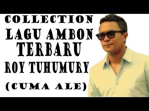 LAGU AMBON TERBARU - TERPOPULER - ROY TUHUMURY - LAGU INDONESIA TERBARU