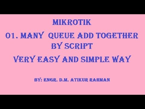 How to add Mikrotik many queue at a time by script by D M  Atikur Rahman