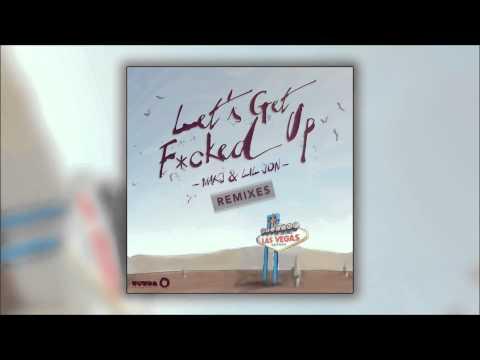 MAKJ &  Lil Jon  -Let's Get F*cked Up (DJ Paul Ripoll Remix)