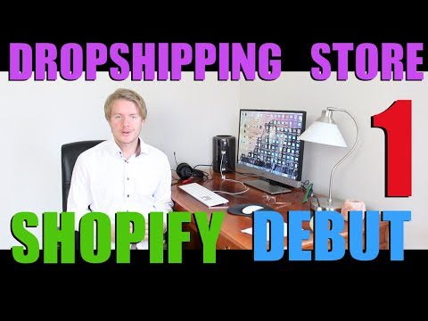 How to Create Shopify Dropshipping Store (Part 1) - Debut Theme Tutorial 2018