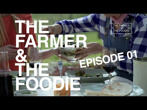 The Farmer & The Foodie | Episode 01 | Pilot Episode | Ramp Pesto Potato Salad & Short Rib Tacos