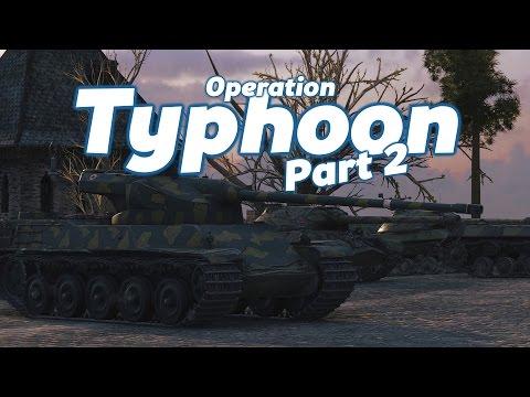 World of Tanks || Operation Typhoon Part 2 ||