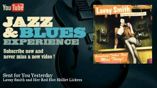 Lavay Smith and Her Red Hot Skillet Lickers - Sent for You Yesterday - JazzAndBluesExperience