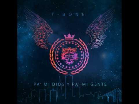 6. Fuego fuego - T Bone (PA MI DIOS Y PA MI GENTE)