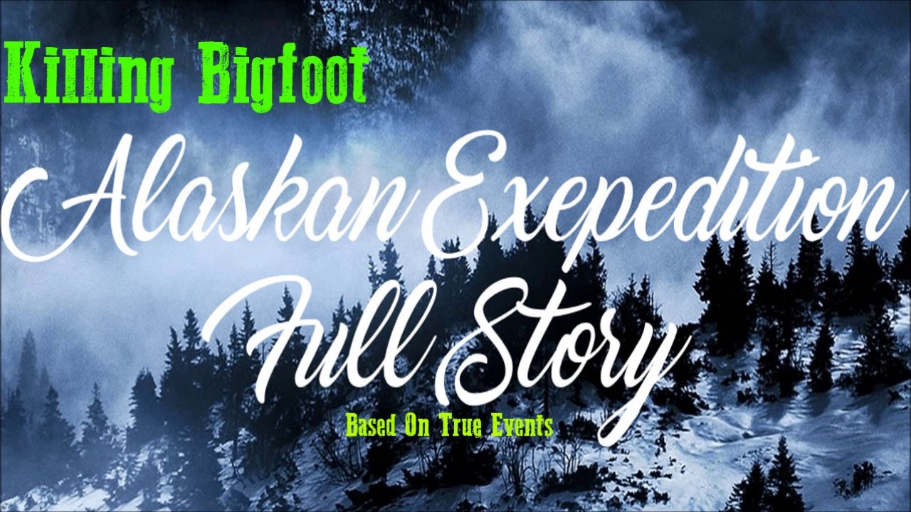 Hunting Bigfoot Alaskan Expedition -Replay/ Full Story