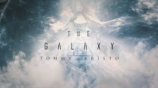 Tommy Kristo - The Galaxy (Official Lyrik Video)