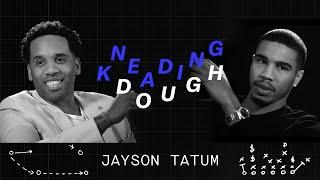 Celtics Jayson Tatum Talks Finance | KNEADING DOUGH