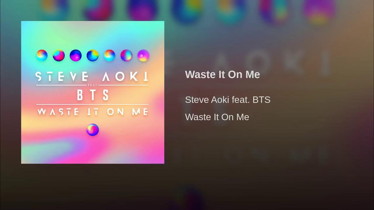 Steve Aoki Ft Bts Waste It On Me Official Audio Full Youtube