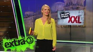 Extra 3 Spezial: Der reale Irrsinn XXL vom 30.08.2017