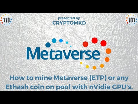 How To Mine Metaverse (ETP) Or Any Ethash Coin On Pool With NVidia GPU's