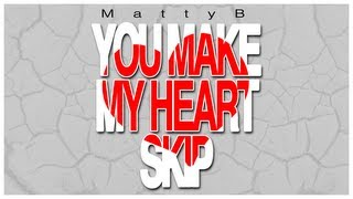 MattyBRaps - You Make My Heart Skip (Lyric Video Original)