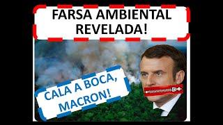 Cala a boca Macron! Revelando a farsa ambiental do Presidente francês