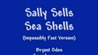 Sally Sells Sea Shells tongue twister song (Impossibly Fast Version) by Bryant Oden