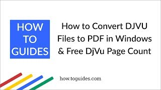 How to Convert DjVu File to PDF in Windows 10, 8 or 7 and Free DjVu Page Count - How.ToGuides.com