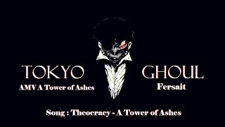 AMV  A Tower of Ashes [Fersait] Tokyo Ghoul (AMV2014).