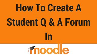 Moodle Öğrenci Q & A Bir Forum Oluşturmak İçin nasıl