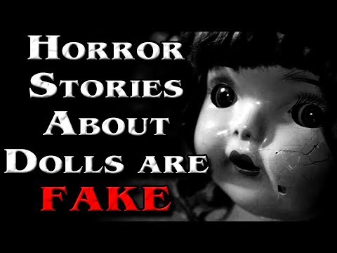 """""""All Horror Stories About Dolls Are Fake"""" 