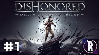 Dishonored: Death of the Outsider #1 - One Last Fight, Part I