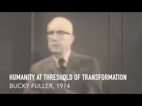 Humanity at Threshold - Buckminster Fuller