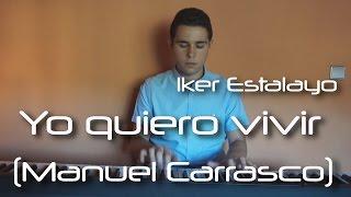 Manuel Carrasco - Yo quiero vivir (Piano Cover) | Iker Estalayo