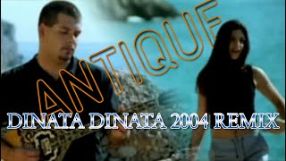 Antique - Dinata Dinata 2004 remix