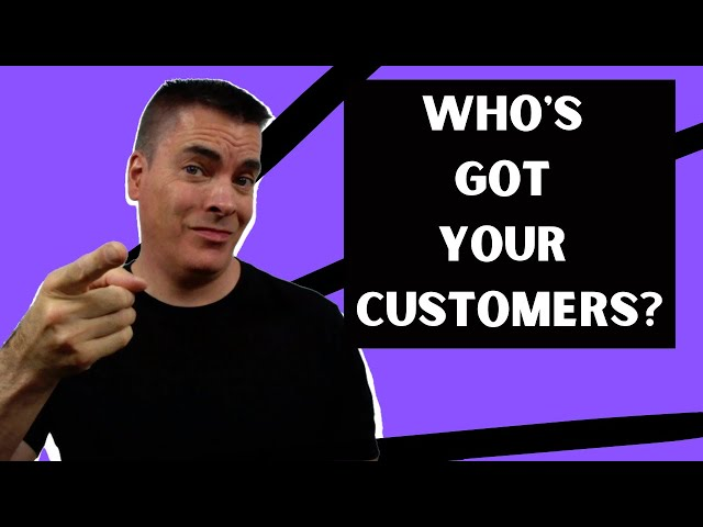 Who's Got Your Customers?