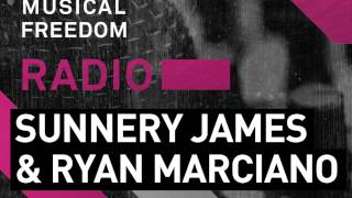 Musical Freedom Radio Episode 17 - Sunnery James & Ryan Marciano