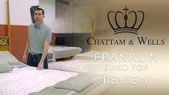 Chattam & Wells Franklin Euro Top Mattress Review