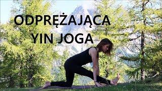 Odprężająca Yin Joga - Rozciąganie i Rozluźnianie