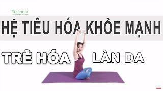 Bài tập Yoga đầy đủ - Cho hệ tiêu hóa khỏe mạnh, trẻ hóa làn da và cơ thể cùng Nguyễn Hiếu Yoga