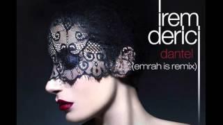 Irem Derici - Dantel (Emrah Is Remix)