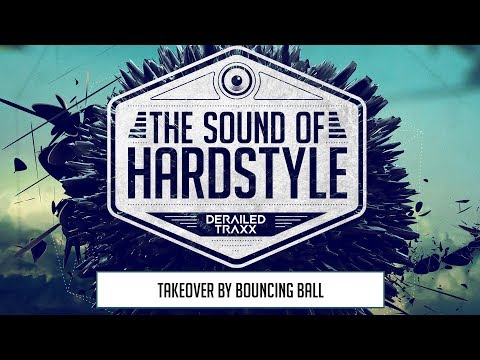 The Sound of Hardstyle Episode 13 (Takeover by Bouncing Ball)