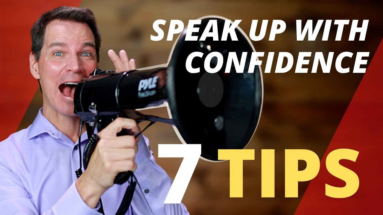 How to SPEAK UP with Confidence 7 TIPS