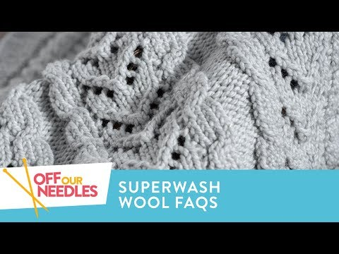 Superwash Wool DO'S And DON'TS | Off Our Needles Superwash Yarn FAQs S3E17