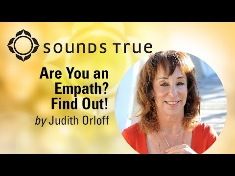 Judith Orloff - Are You an Empath? Find out!
