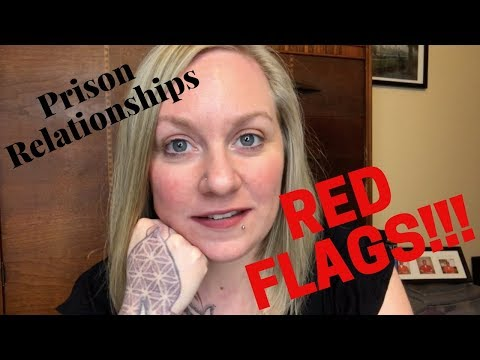 Prison Relationships: Red Flags!!