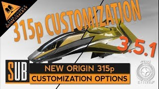 New Origin 315p | Customization Options | Star Citizen 3.5.1