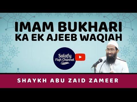 Imam Bukhari ka ek Ajeeb Waqiah | Abu Zaid Zameer
