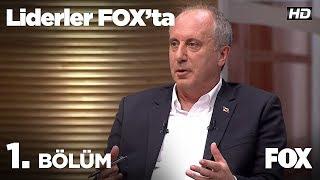 Liderler FOX'ta 1. Bölüm | Muharrem İnce