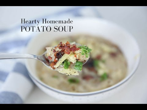 How to Make Hearty and Healthy Homemade Potato Soup