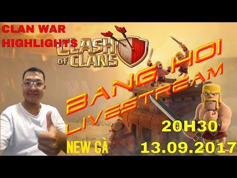 [TRỰC TIẾP] CLASH OF CLANS  WAR CLAN HIGHLIGHTS BANG HOI 1 2 3 W CÙNG NEW GÀ - BANG HOI WAR
