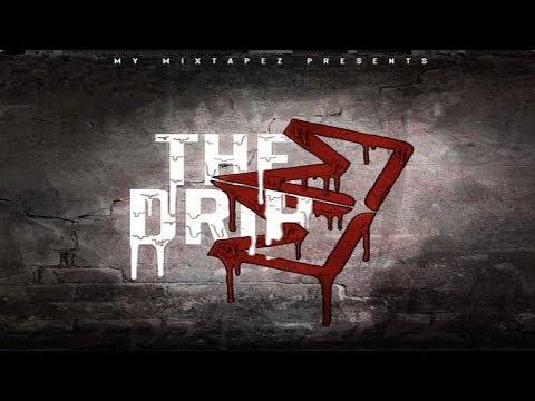 My Mixtapez Presents: The Drip (Playlist)