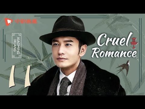 Cruel Romance - Episode 11(English sub) [Joe Chen, Huang Xiaoming]