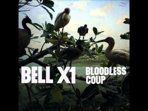Bell X1 - Safer Than Love