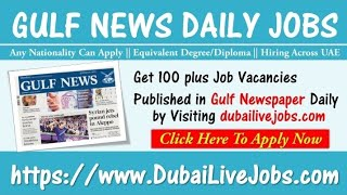 Gulf News Jobs in Dubai July 2020, Jobs Published in Gulf Newspaper