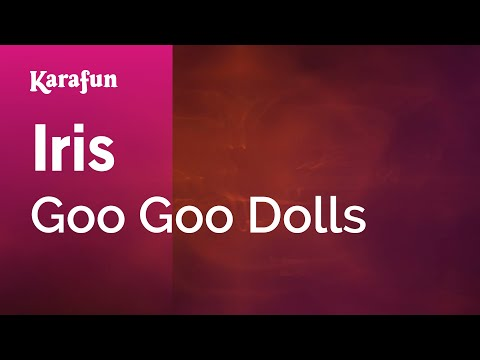 Karaoke Iris - Goo Goo Dolls *